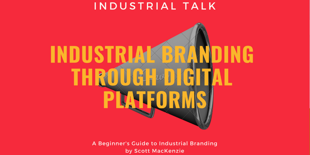 Industrial Branding Through Digital Platforms