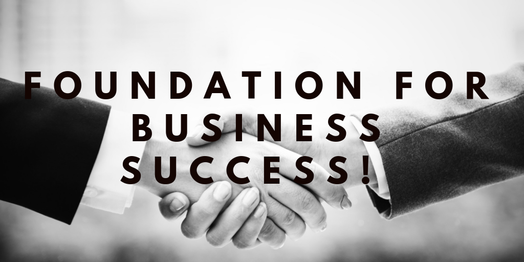 Foundation For Business Success!