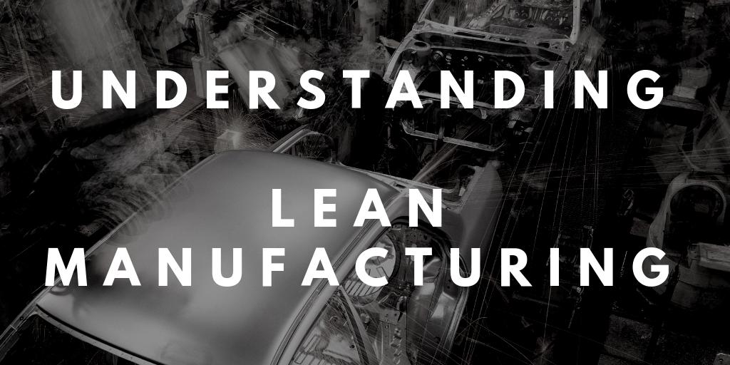 Lean Manufacturing 101