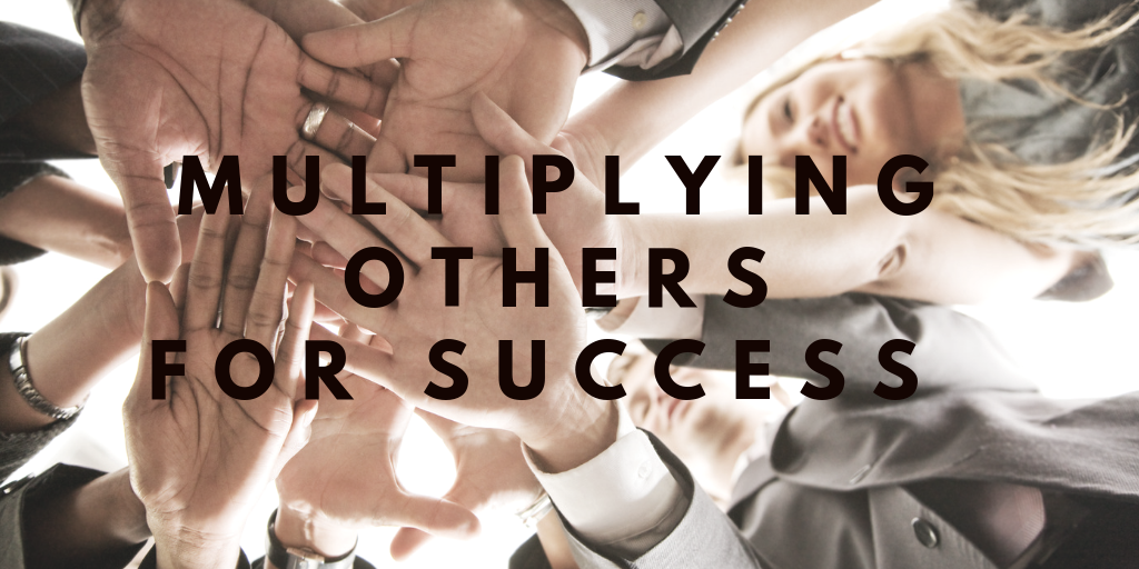 Multiplying Others For Success