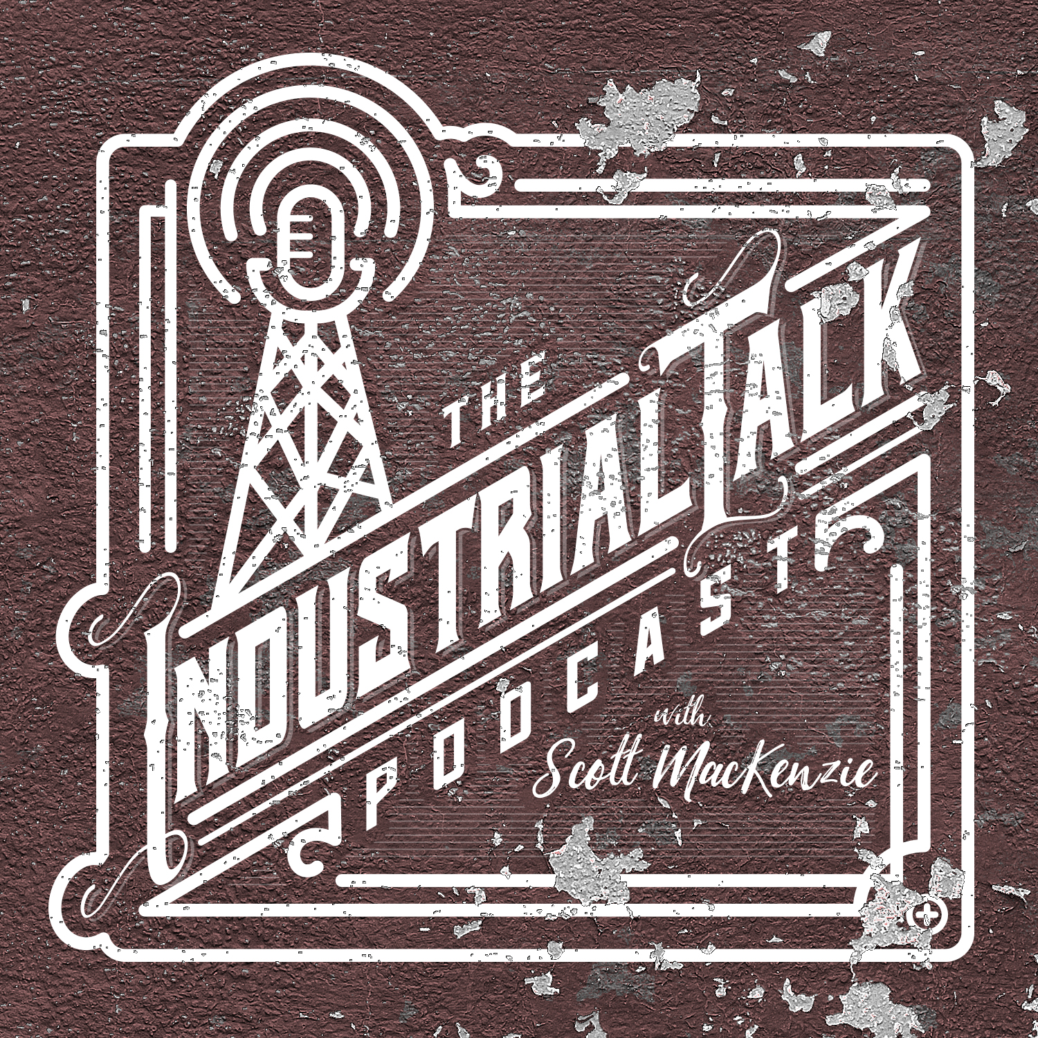 Artwork for podcast The Industrial Talk Podcast with Scott MacKenzie